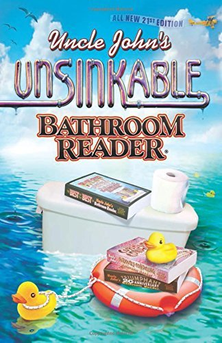 Bathroom Reader's Hysterical Society Uncle John's Unsinkable Bathroom Reader