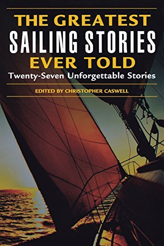 Christopher Caswell The Greatest Sailing Stories Ever Told