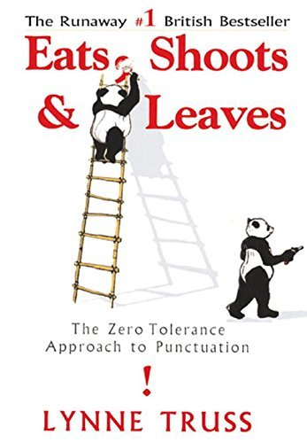 Lynne Truss Eats Shoots & Leaves The Zero Tolerance Approach To Punctuation