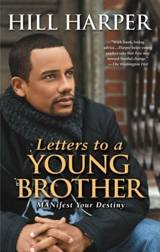 Hill Harper Letters To A Young Brother Manifest Your Destiny