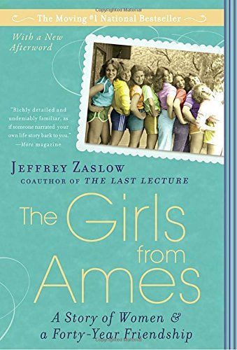 Jeffrey Zaslow Girls From Ames The A Story Of Women And A Forty Year Friendship