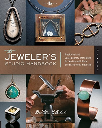 Brandon Holschuh The Jeweler's Studio Handbook Traditional And Contemporary Techniques For Worki