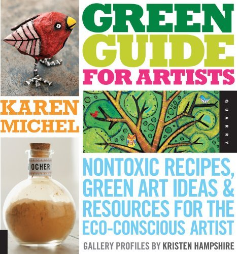 Karen Michel Green Guide For Artists Nontoxic Recipes Green Art Ideas & Resources Fo