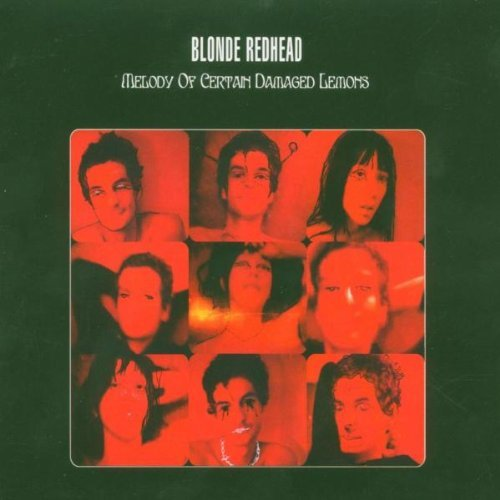 Blonde Redhead Melody Certain Damaged Lemons