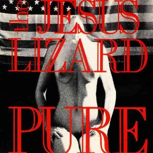 Jesus Lizard Pure Remastered Deluxe Ed.