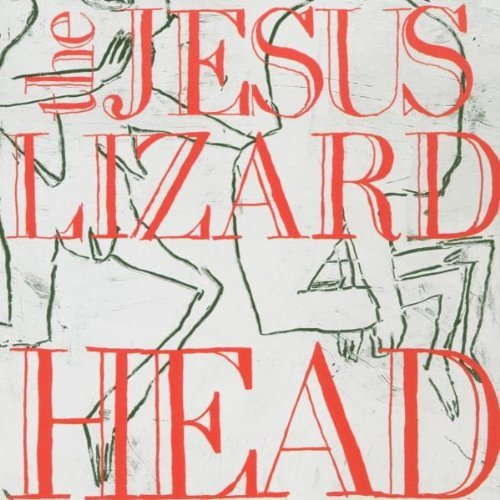 Jesus Lizard Head Remastered Deluxe Ed.