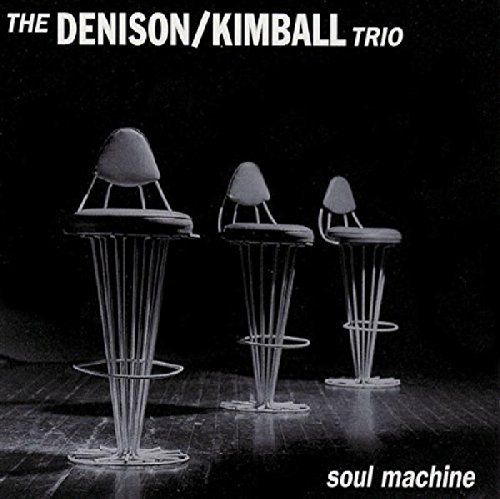 Denison Kimball Trio Soul Machine