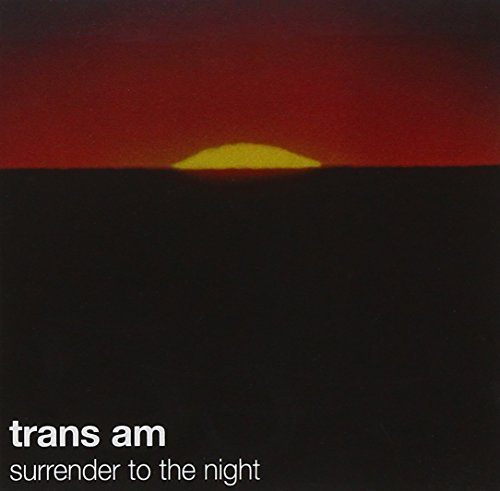 Trans Am Surrender To The Night Surrender To The Night