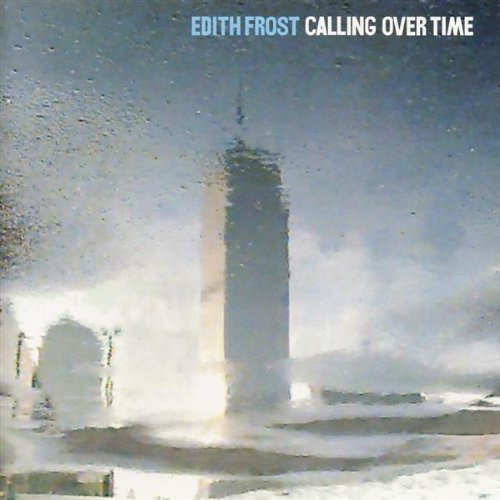 Edith Frost Calling Over Time