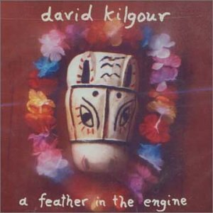 David Kilgour Feather In The Engine