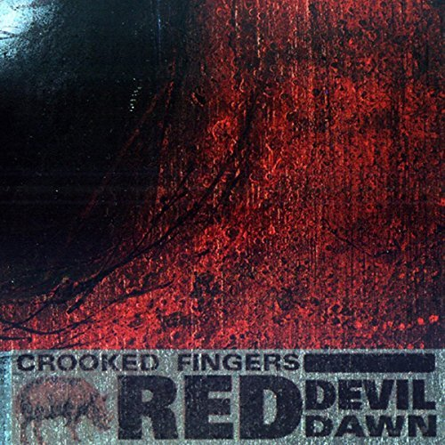 Crooked Fingers Red Devil Dawn