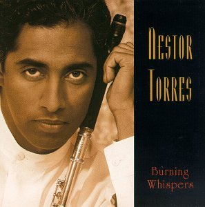 Nestor Torres Burning Whispers