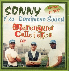 Sonny Y Su Dominican Sound Vol. 1 Merengues Callejeros