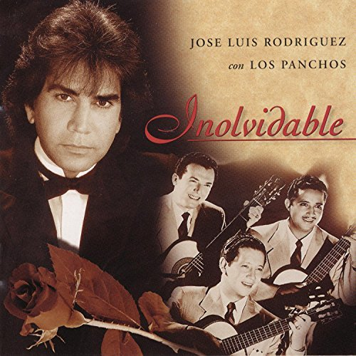 Rodriguez Jose Luis Vol. 1 Inolvidable Feat. Los Panchos