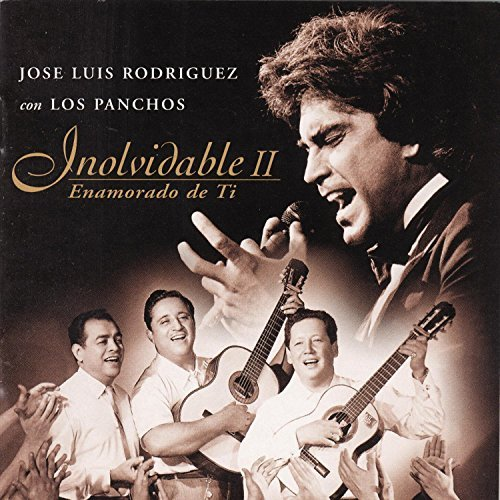 Rodriguez Jose Luis Vol. 2 Inolvidable Feat. Los Panchos