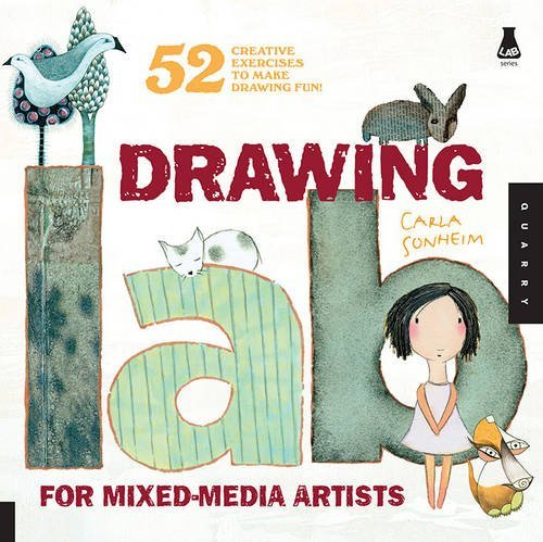 Carla Sonheim Drawing Lab For Mixed Media Artists 52 Creative Exercises To Make Drawing Fun