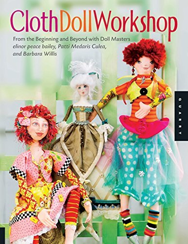 Elinor Peace Bailey Cloth Doll Workshop From The Beginning And Beyond With Doll Masters E
