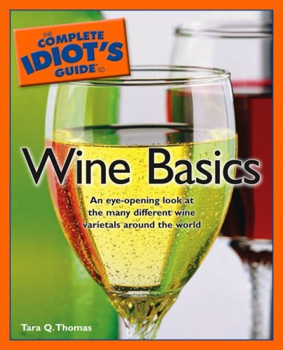 Tara Q. Thomas The Complete Idiot's Guide To Wine Basics