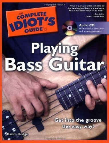 David Hodge The Complete Idiot's Guide To Playing Bass Guitar