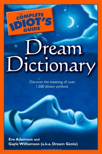 Eve Adamson The Complete Idiot's Guide Dream Dictionary