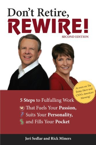 Jeri Sedlar Don't Retire Rewire! 5 Steps To Fulfilling Work That Fuels Your Passio 0002 Edition;