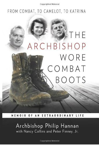 Philip Hannan The Archbishop Wore Combat Boots Memoir Of An Extraordinary Life