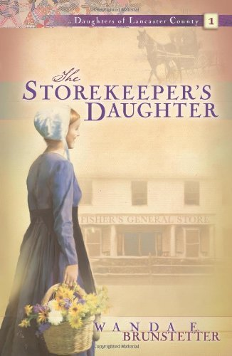 Wanda E. Brunstetter Storekeeper's Daughter The