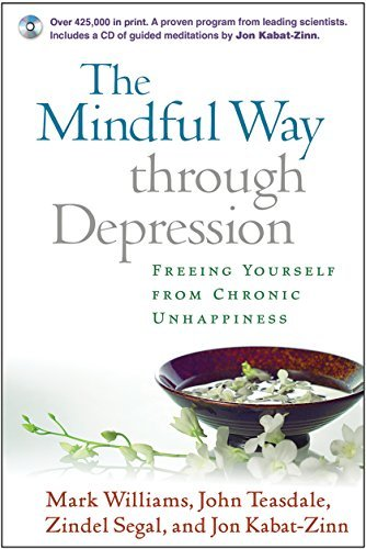J. Mark G. Williams Mindful Way Through Depression The Freeing Yourself From Chronic Unhappiness [with C