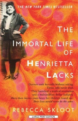 Rebecca Skloot Immortal Life Of Henrietta Lacks The Large Print