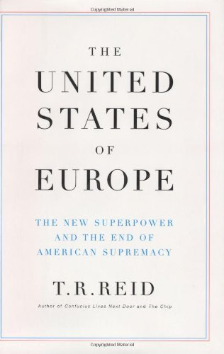 T. R. Reid United States Of Europe The New Superpower An