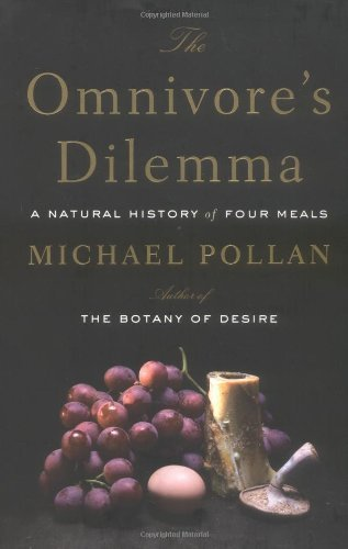 Michael Pollan The Omnivore's Dilemma A Natural History Of Four Meals