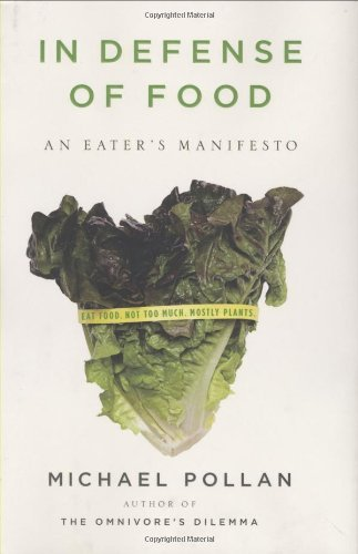 Michael Pollan In Defense Of Food An Eater's Manifesto