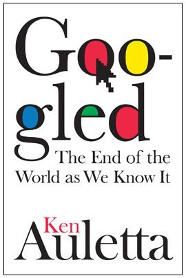 Ken Auletta Googled The End Of The World As We Know It