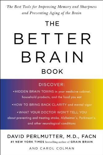 David Perlmutter The Better Brain Book The Best Tools For Improving Memory And Sharpness