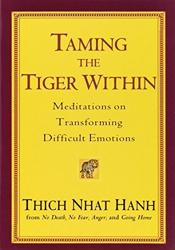 Thich Nhat Hanh Taming The Tiger Within Meditations On Transforming Difficult Emotions