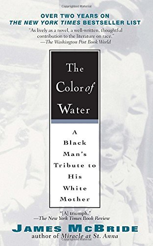 James Mcbride The Color Of Water A Black Man's Tribute To His White Mother 0010 Edition;anniversary