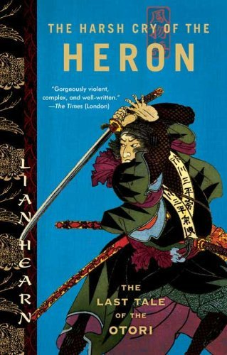 Lian Hearn The Harsh Cry Of The Heron The Last Tale Of The Otori