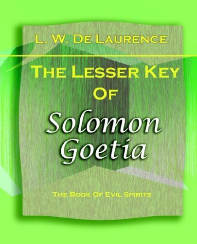L. W. De Laurence The Lesser Key Of Solomon Goetia (1916)
