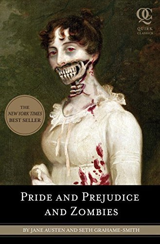 Seth Grahame Smith Pride And Prejudice And Zombies The Classic Regency Romance Now With Ultraviolent