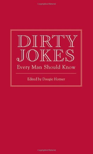 Doogie Horner Dirty Jokes Every Man Should Know