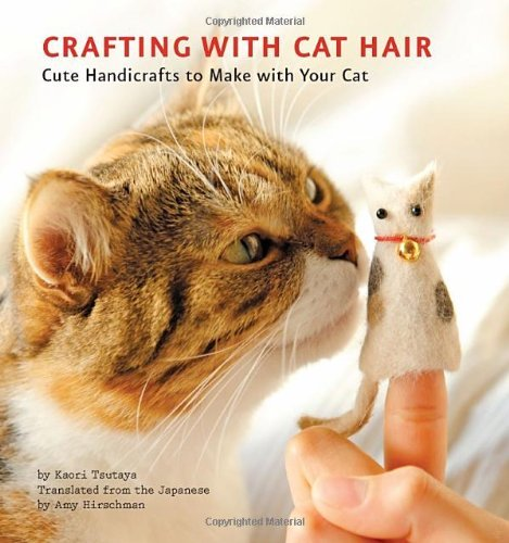 Kaori Tsutaya Crafting With Cat Hair Cute Handicrafts To Make With Your Cat