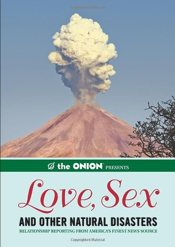 Staff Of The Onion The Onion Presents The Love Sex And Other Natural Disasters Relations