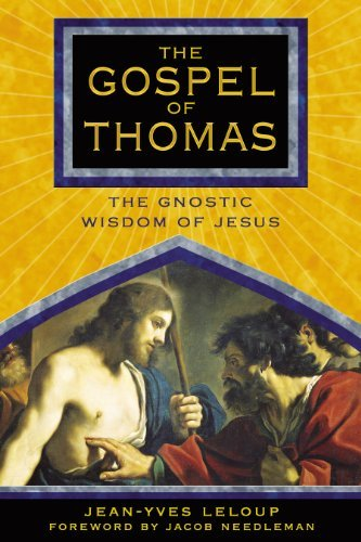Jean Yves Leloup The Gospel Of Thomas The Gnostic Wisdom Of Jesus
