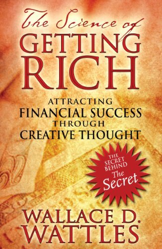 Wallace D. Wattles Science Of Getting Rich The Attracting Financial Success Through Creative Tho