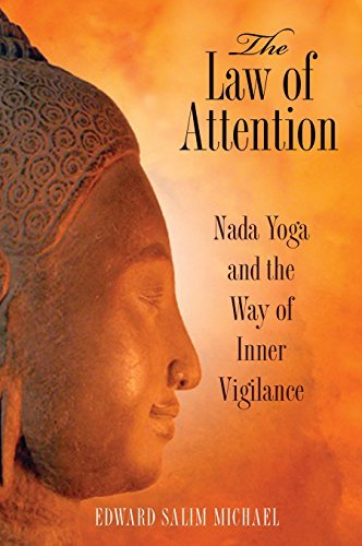 Edward Salim Michael The Law Of Attention Nada Yoga And The Way Of Inner Vigilance 0002 Edition;