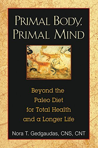 Nora Gedgaudas Primal Body Primal Mind Beyond The Paleo Diet For Total Health And A Long