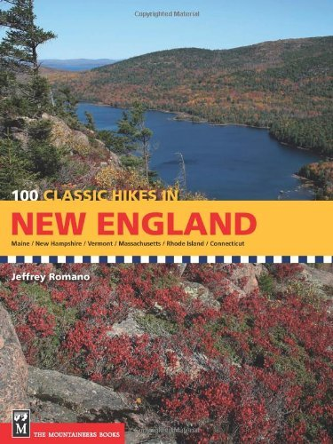 Jeffrey Romano 100 Classic Hikes In New England Maine New Hampshire Vermont Massachusetts Rho