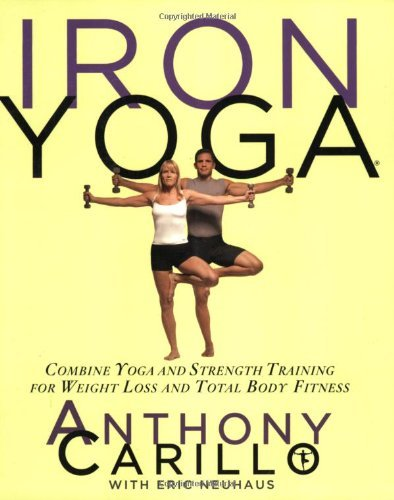 Anthony Carillo Iron Yoga Combine Yoga And Strength Training For Weight Los