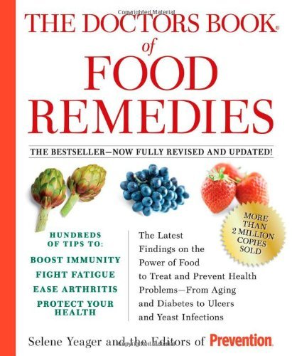 Selene Yeager The Doctors Book Of Food Remedies The Latest Findings On The Power Of Food To Treat Revised Update