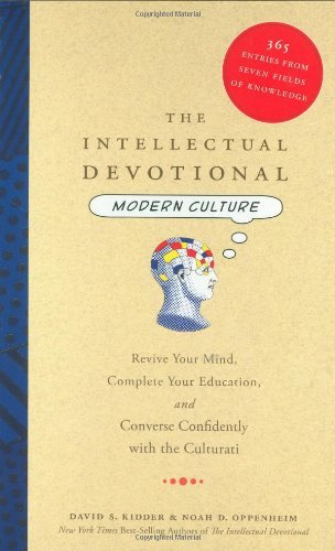 David S. Kidder The Intellectual Devotional Modern Culture Revive Your Mind Complete Your E
